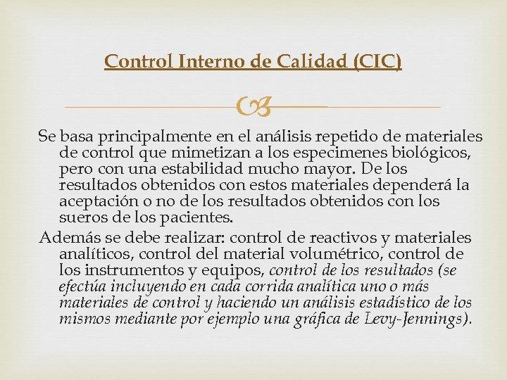 Control Interno de Calidad (CIC) Se basa principalmente en el análisis repetido de materiales