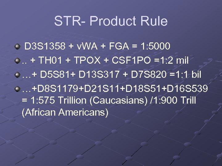 STR- Product Rule D 3 S 1358 + v. WA + FGA = 1:
