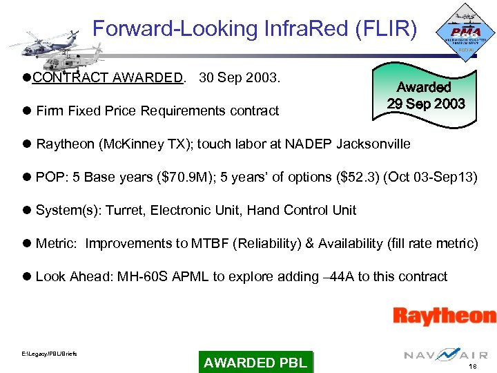Forward-Looking Infra. Red (FLIR) CONTRACT AWARDED. 30 Sep 2003. Firm Fixed Price Requirements contract