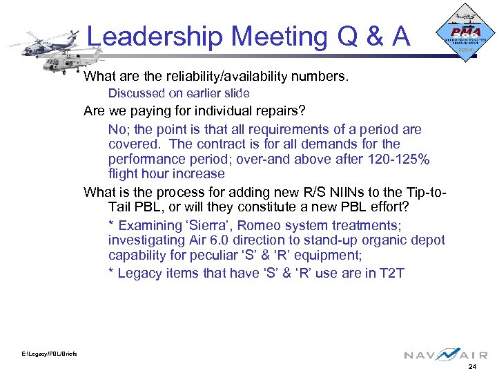 Leadership Meeting Q & A What are the reliability/availability numbers. Discussed on earlier slide