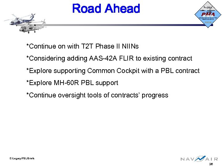Road Ahead *Continue on with T 2 T Phase II NIINs *Considering adding AAS-42