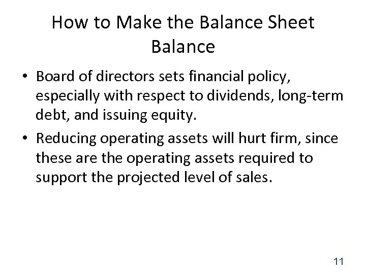 How to Make the Balance Sheet Balance • Board of directors sets financial policy,
