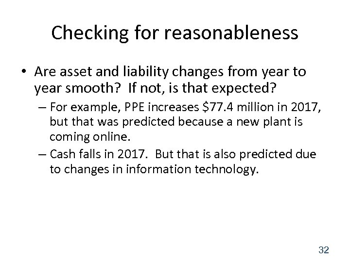 Checking for reasonableness • Are asset and liability changes from year to year smooth?