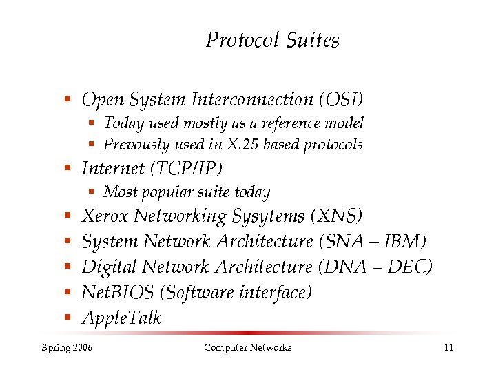 Protocol Suites § Open System Interconnection (OSI) § Today used mostly as a reference