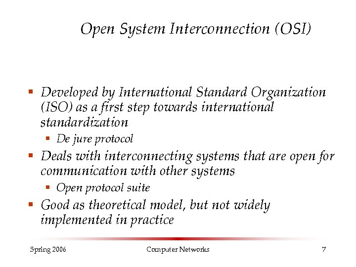 Open System Interconnection (OSI) § Developed by International Standard Organization (ISO) as a first