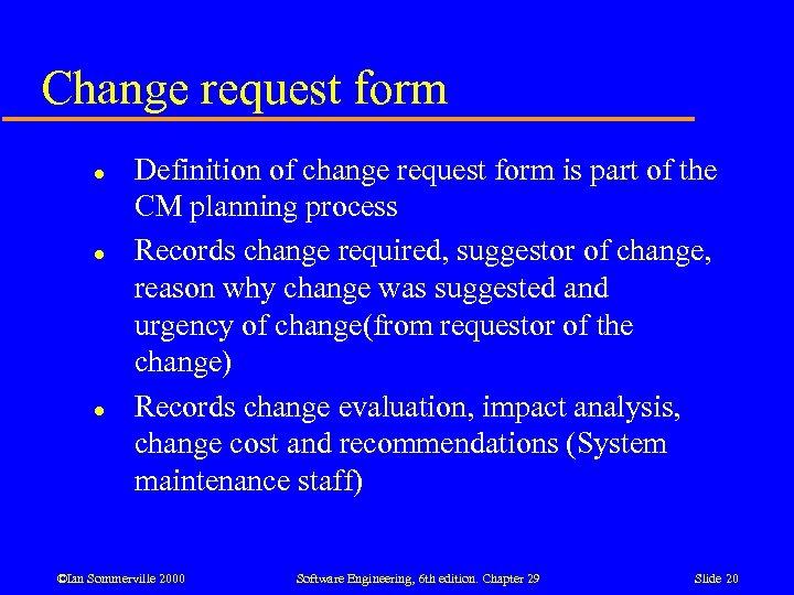 Change request form l l l Definition of change request form is part of