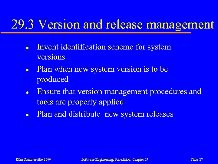 29. 3 Version and release management l l Invent identification scheme for system versions