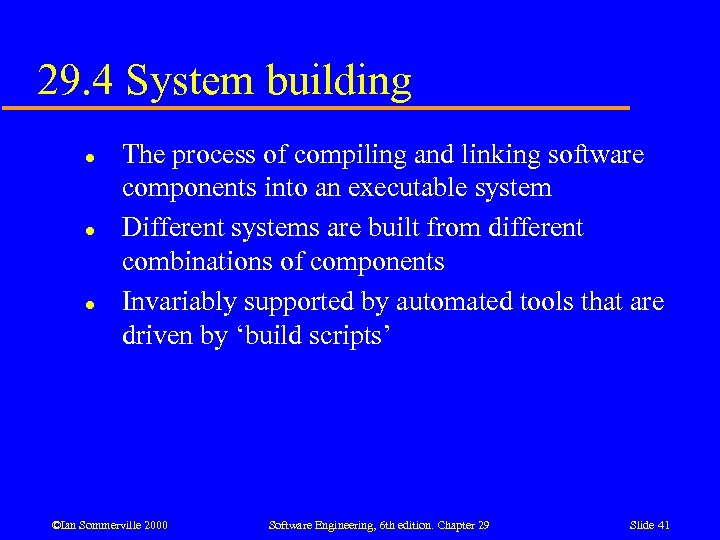 29. 4 System building l l l The process of compiling and linking software