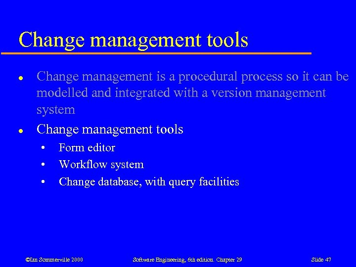 Change management tools l l Change management is a procedural process so it can