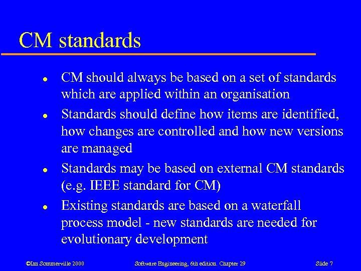 CM standards l l CM should always be based on a set of standards