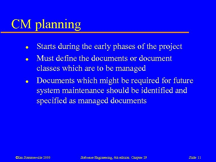 CM planning l l l Starts during the early phases of the project Must