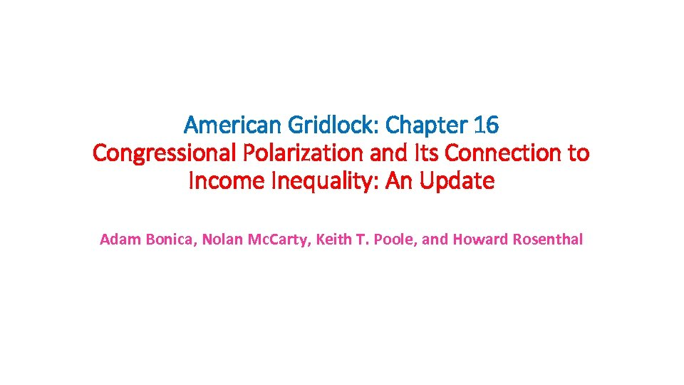 American Gridlock: Chapter 16 Congressional Polarization and Its Connection to Income Inequality: An Update