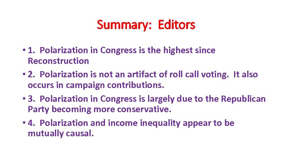 Summary: Editors • 1. Polarization in Congress is the highest since Reconstruction • 2.