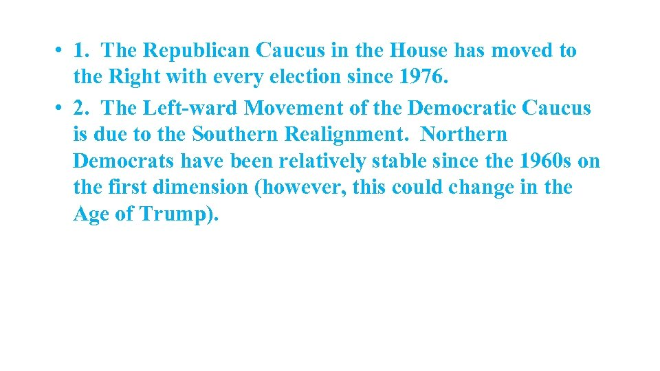 • 1. The Republican Caucus in the House has moved to the Right