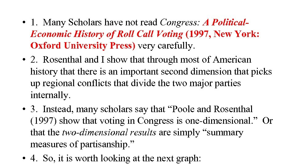 • 1. Many Scholars have not read Congress: A Political. Economic History of