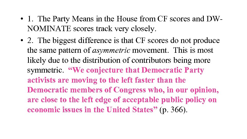 • 1. The Party Means in the House from CF scores and DWNOMINATE