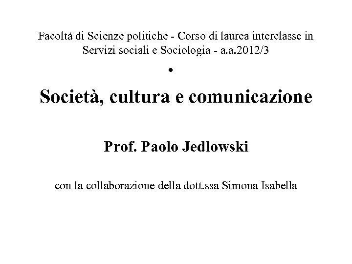 Facoltà di Scienze politiche - Corso di laurea interclasse in Servizi sociali e Sociologia