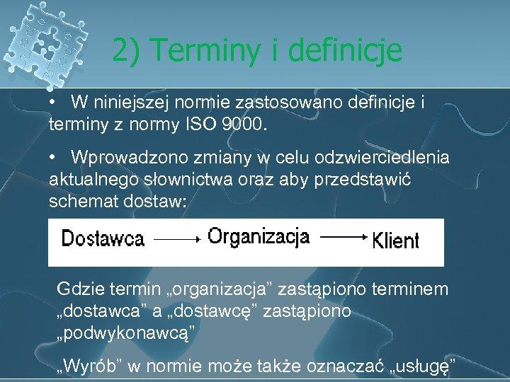 2) Terminy i definicje • W niniejszej normie zastosowano definicje i terminy z normy