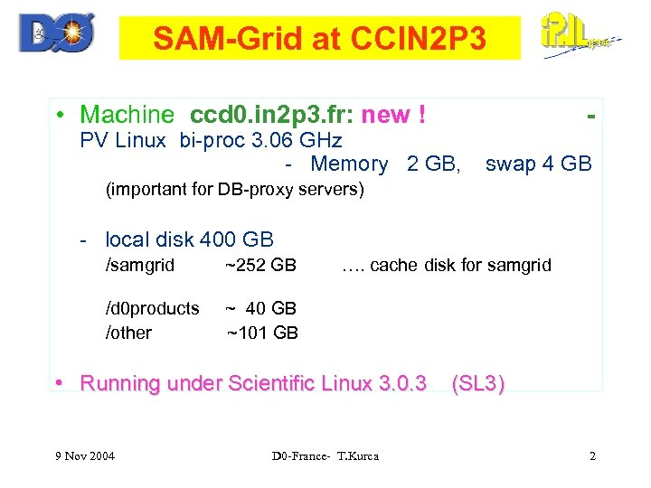 SAM-Grid at CCIN 2 P 3 • Machine ccd 0. in 2 p 3.