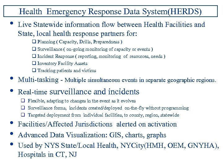 Health Emergency Response Data System(HERDS) • • • Live Statewide information flow between Health