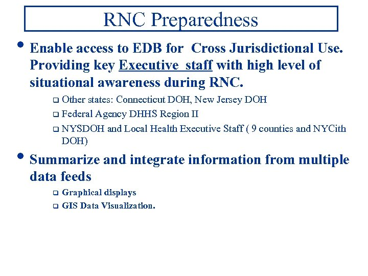 RNC Preparedness • Enable access to EDB for Cross Jurisdictional Use. Providing key Executive