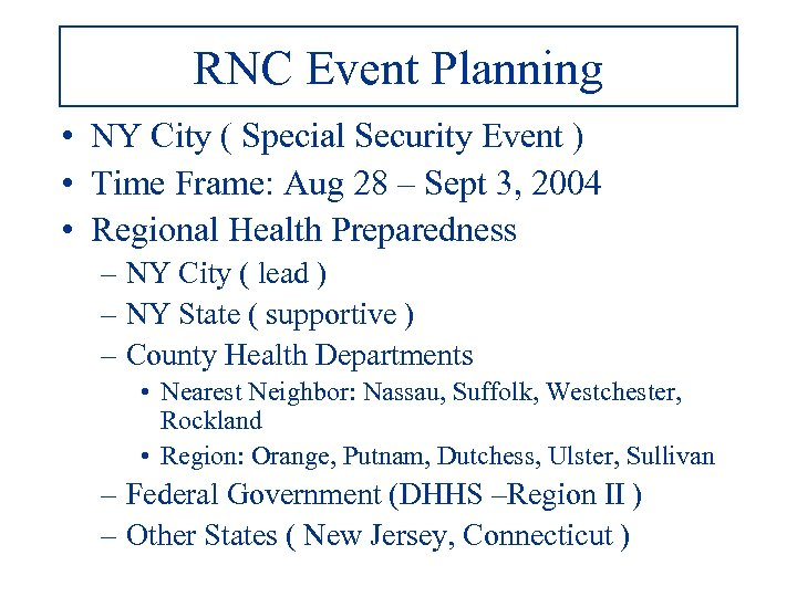 RNC Event Planning • NY City ( Special Security Event ) • Time Frame: