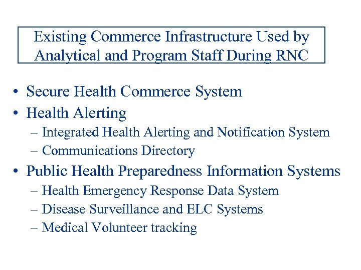 Existing Commerce Infrastructure Used by Analytical and Program Staff During RNC • Secure Health