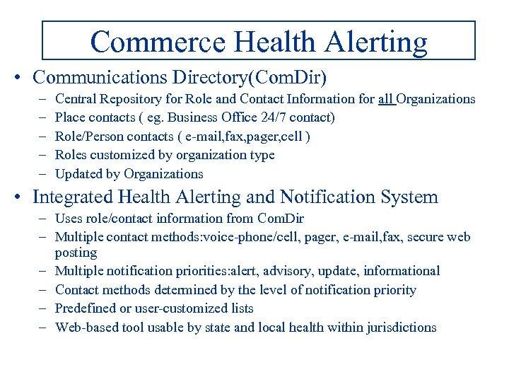 Commerce Health Alerting • Communications Directory(Com. Dir) – – – Central Repository for Role