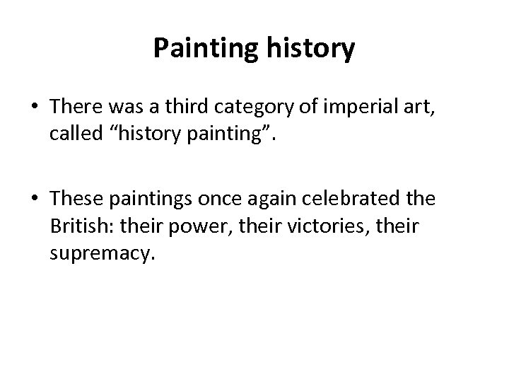 """Painting history • There was a third category of imperial art, called """"history painting""""."""