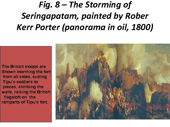 Fig. 8 – The Storming of Seringapatam, painted by Rober Kerr Porter (panorama in