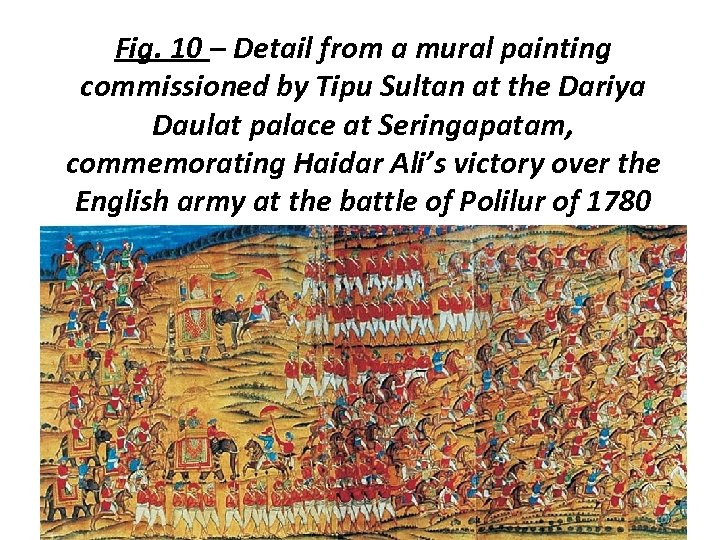 Fig. 10 – Detail from a mural painting commissioned by Tipu Sultan at the