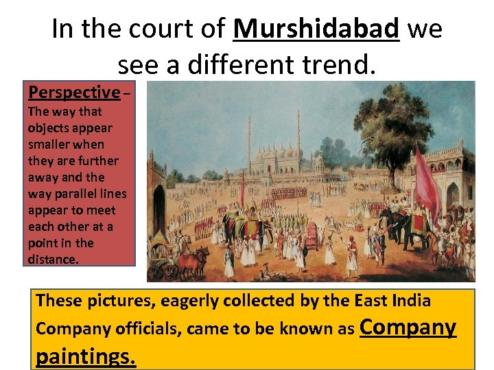In the court of Murshidabad we see a different trend. Perspective – The way