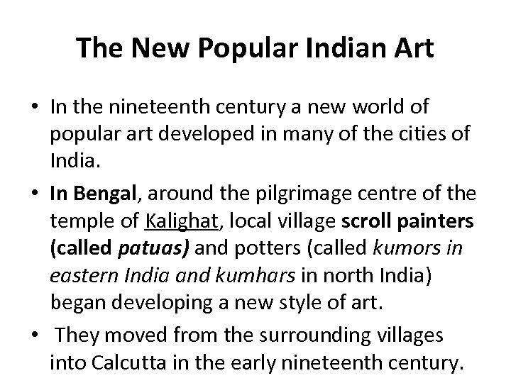 The New Popular Indian Art • In the nineteenth century a new world of