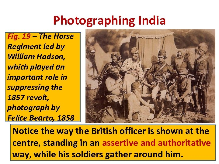 Photographing India Fig. 19 – The Horse Regiment led by William Hodson, which played