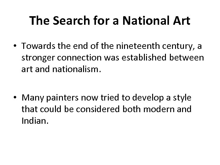 The Search for a National Art • Towards the end of the nineteenth century,