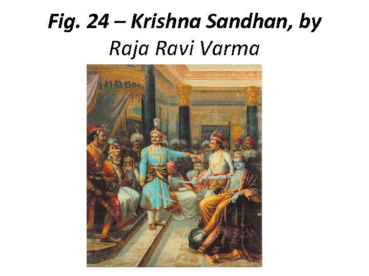 Fig. 24 – Krishna Sandhan, by Raja Ravi Varma