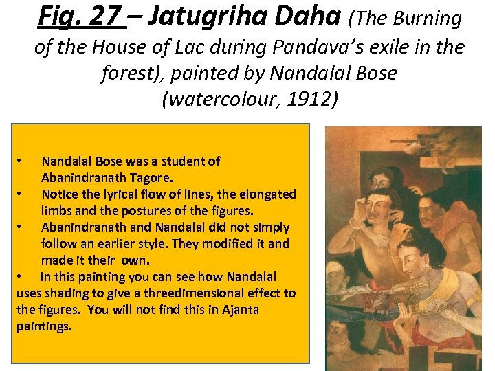 Fig. 27 – Jatugriha Daha (The Burning of the House of Lac during Pandava's