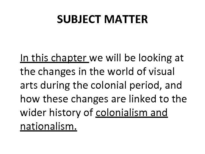 SUBJECT MATTER In this chapter we will be looking at the changes in the