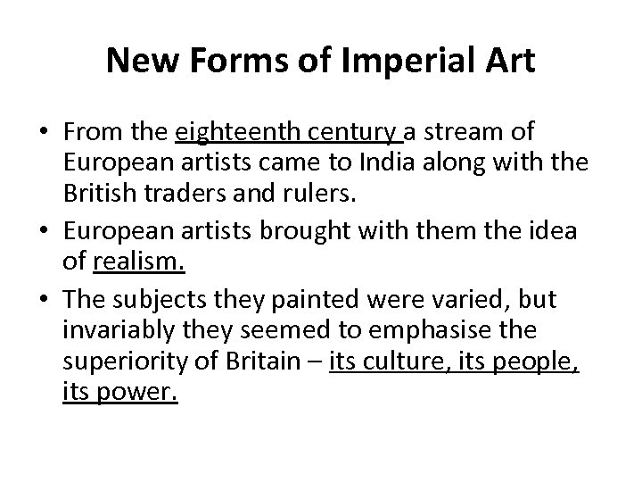 New Forms of Imperial Art • From the eighteenth century a stream of European