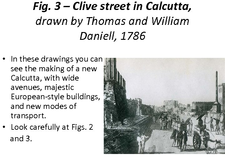 Fig. 3 – Clive street in Calcutta, drawn by Thomas and William Daniell, 1786