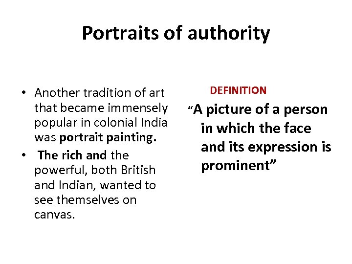 Portraits of authority • Another tradition of art that became immensely popular in colonial
