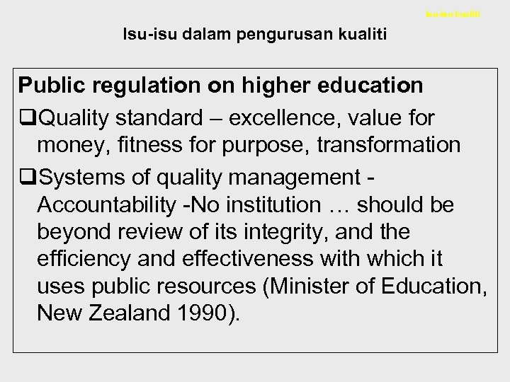 Isu-isu kualiti Isu-isu dalam pengurusan kualiti Public regulation on higher education q. Quality standard