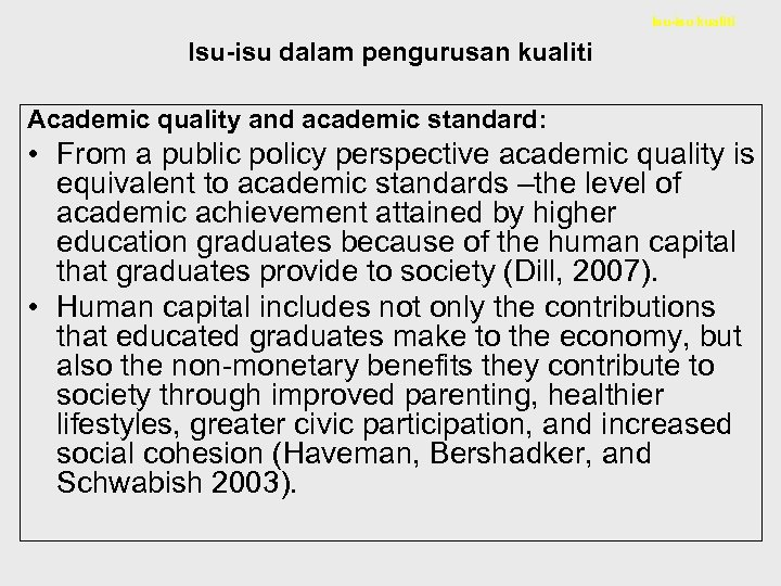 Isu-isu kualiti Isu-isu dalam pengurusan kualiti Academic quality and academic standard: • From a