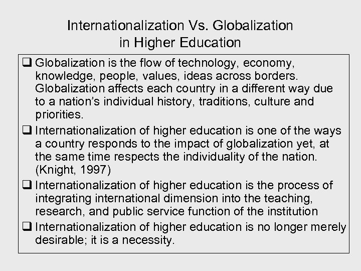 Internationalization Vs. Globalization in Higher Education q Globalization is the flow of technology, economy,