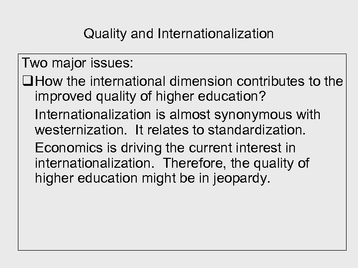 Quality and Internationalization Two major issues: q How the international dimension contributes to the