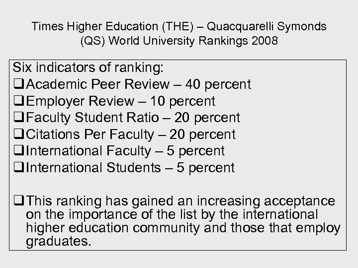 Times Higher Education (THE) – Quacquarelli Symonds (QS) World University Rankings 2008 Six indicators