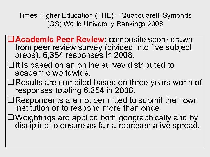 Times Higher Education (THE) – Quacquarelli Symonds (QS) World University Rankings 2008 q Academic