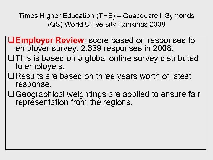 Times Higher Education (THE) – Quacquarelli Symonds (QS) World University Rankings 2008 q Employer