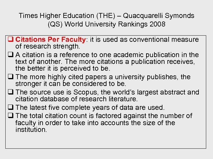 Times Higher Education (THE) – Quacquarelli Symonds (QS) World University Rankings 2008 q Citations