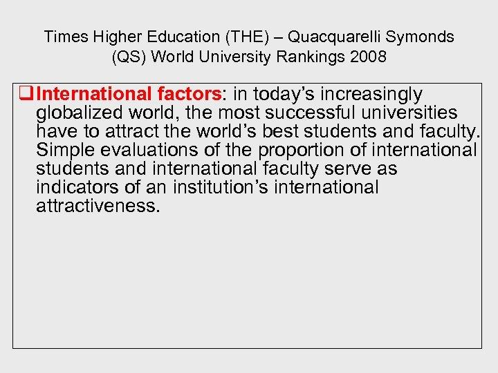Times Higher Education (THE) – Quacquarelli Symonds (QS) World University Rankings 2008 q International